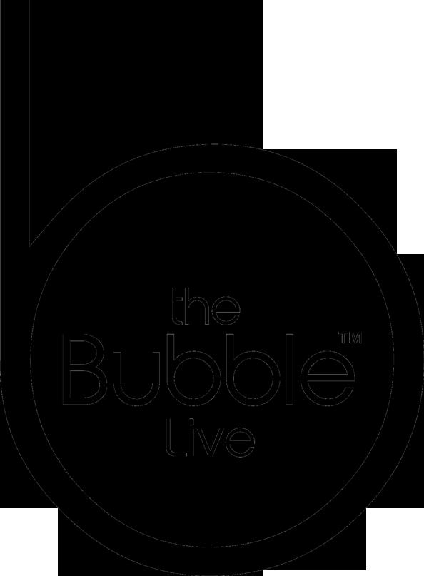 The Bubble Live